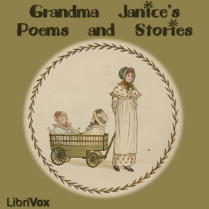 Grandma Janice's Poems and Stories, Various Authors
