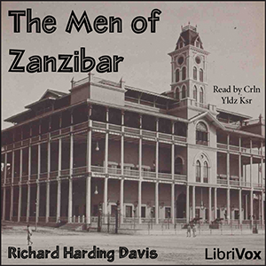 Men of Zanzibar, Richard Harding Davis