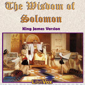 Bible (KJV) Apocrypha/Deuterocanon: Wisdom of Solomon, King James Version