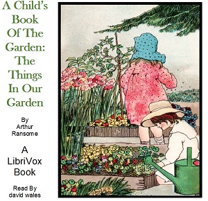 A Child's Book of the Garden: The Things in Our Garden