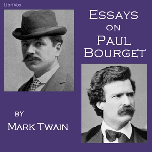 Essays on Paul Bourget, Mark Twain