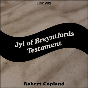 Jyl of Breyntfords Testament, Robert Copland