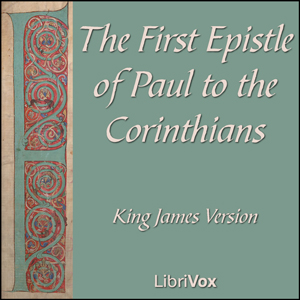 Bible (KJV) NT 07: 1 Corinthians, King James Version
