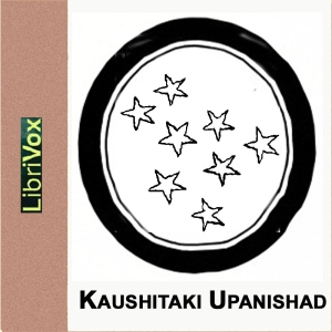 Kaushitaki Upanishad, Various Authors