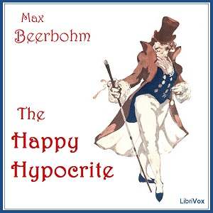 Happy Hypocrite: A Fairy Tale For Tired Men, Max Beerbohm