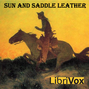 Sun and Saddle Leather, Charles Badger Clark