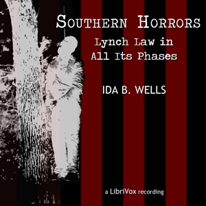 Southern Horrors: Lynch Law In All Its Phases, Ida B. Wells-Barnett