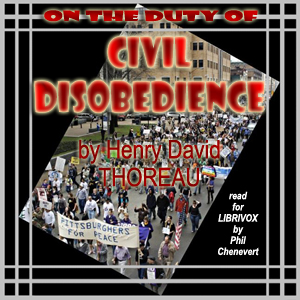 On the Duty of Civil Disobedience (Version 3), Audio book by Henry David Thoreau