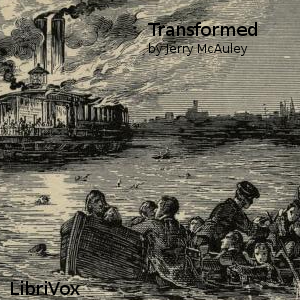 Transformed; or, the History of a River Thief, Briefly Told, Jerry Mcauley