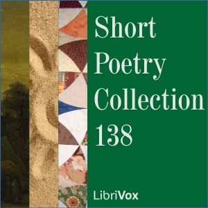 Short Poetry Collection 138, Various Authors