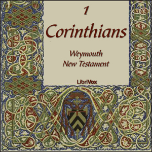 Bible (WNT) NT 07: 1 Corinthians, Weymouth New Testament