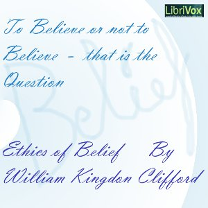The Ethics of Belief, William Kingdon Clifford