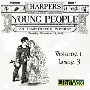 Harper's Young People, Vol. 01, Issue 03, Nov. 18, 1879, Various Authors