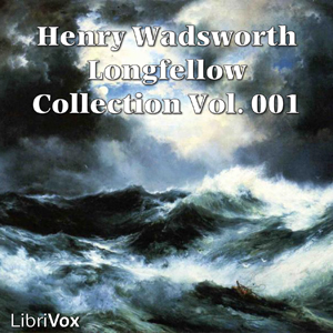 Henry Wadsworth Longfellow Collection Vol. 001, Henry Wadsworth Longfellow