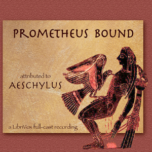 Prometheus Bound (Buckley Translation), Aeschylus