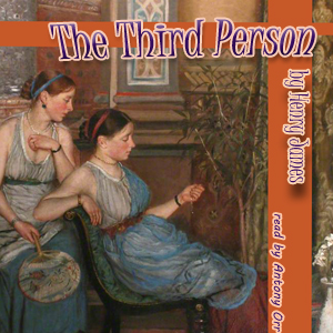 Third Person, Henry James