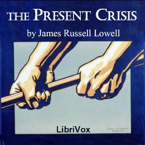 Present Crisis, James Russell Lowell