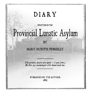 Download Diary Written in the Provincial Lunatic Asylum by Mary Huestis Pengilly