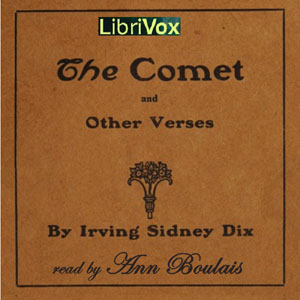 Comet and Other Verses, Irving Sydney Dix