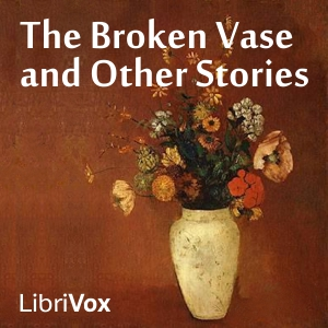 Broken Vase and Other Stories, Anonymous