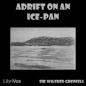 Adrift on an Ice-Pan, Sir Wilfred Grenfell