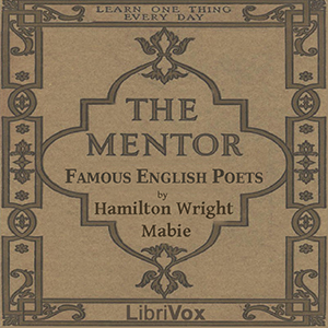 The Mentor: Famous English Poets, Hamilton Wright Mabie
