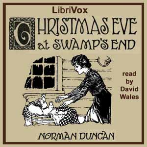 Christmas Eve At Swamp's End, Norman Duncan