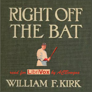 Download Right Off The Bat by William F. Kirk