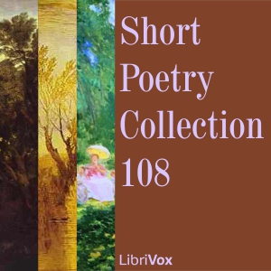 Short Poetry Collection 108, Various Authors