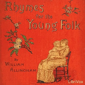 Rhymes For The Young Folk, William Allingham