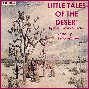 Little Tales of the Desert, Ethel Twycross Foster