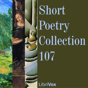 Short Poetry Collection 107, Various Authors