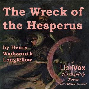 Wreck of the Hesperus, Henry Wadsworth Longfellow