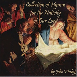 Collection of Hymns for the Nativity of Our Lord, John Wesley