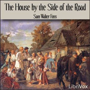 House by the Side of the Road, Sam Walter Foss