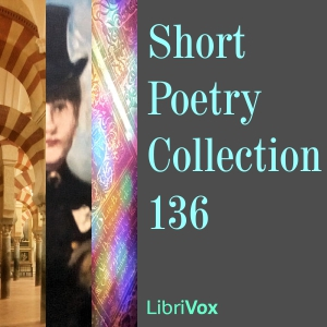 Short Poetry Collection 136, Various Authors