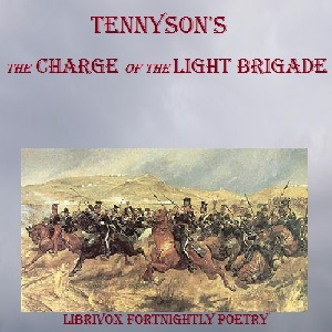 Charge of the Light Brigade, Lord Tennyson Alfred