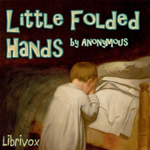 Little Folded Hands, Anonymous