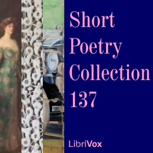 Short Poetry Collection 137, Various Authors