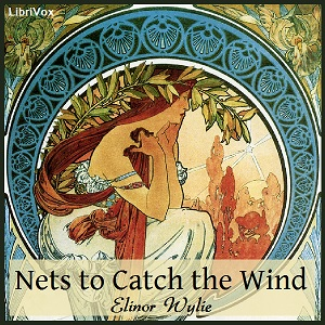 Nets to Catch the Wind, Elinor Wylie