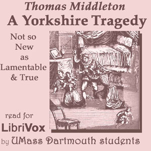Download Yorkshire Tragedy by Thomas Middleton
