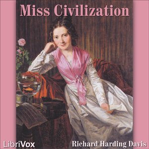 Miss Civilization, Richard Harding Davis
