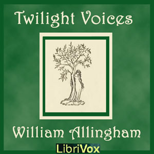 Twilight Voices, William Allingham