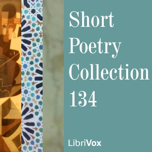 Short Poetry Collection 134, Various Authors