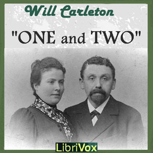 One and Two, Will Carleton
