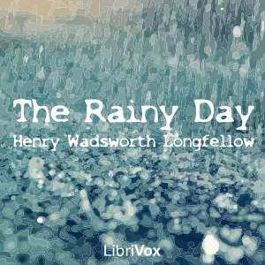 Rainy Day, Henry Wadsworth Longfellow