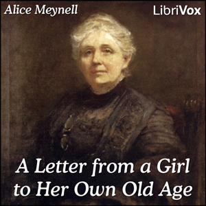 Letter From A Girl To Her Own Old Age, Alice Meynell