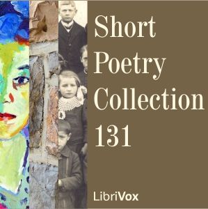 Short Poetry Collection 131, Various Authors