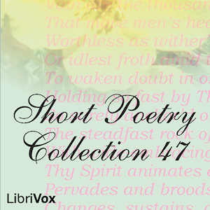 Short Poetry Collection 047, Various Authors