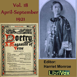 Poetry: A Magazine of Verse, Vol 18, April-September 1921, Various Authors